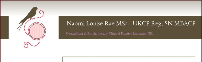 Naomi Louise Rae MSc - UKCP Reg, SN MBACP  - Counselling & Psychotherapy Clinical Practice Lancaster UK